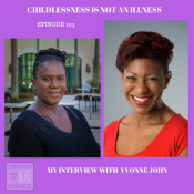 Episode 103–Childlessness is not an Illness