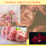 Episode 110-Tribute to my mother