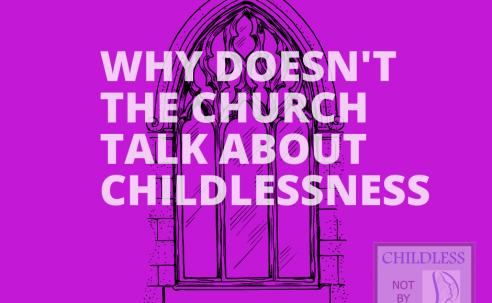 Why doesn't the church talk about childlessness